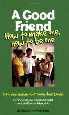 A Good Friend: How to Make One, How to Be One (Boys Town Teens and Relationships