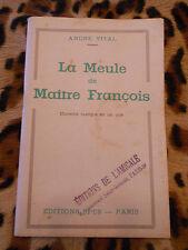 LA MEULE DE MAITRE FRANCOIS - Comédie rustique en un acte - André VITAL