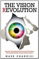 The Vision Revolution: How the Latest Research Overturns Everything We-ExLibrary