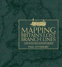 Mapping Britain's Lost Branch Lines: A Nostalgic Look at Britain's Branch...