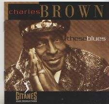 CHARLES BROWN  CD THESE BLUES