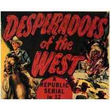DESPERADOES OF THE WEST, 12 Chapters Serial, 1950