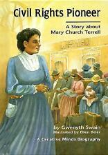 Civil Rights Pioneer A Story about Mary Church Terrell by Gwenyth Swain; 157505