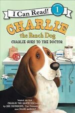 I Can Read Book 1 Ser.: Charlie the Ranch Dog : Charlie Goes to the Doctor by...