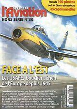 FANA DE L AVIATION HS N°30 FACE A L'EST / LES USAFE BOUCLIER AERIEN DEPUIS 1945