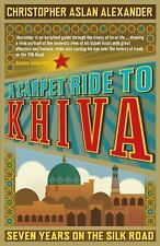 A Carpet Ride to Khiva: Seven Years on the Silk Road-ExLibrary