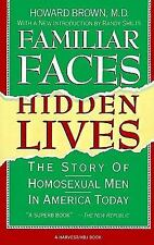 Familiar Faces Hidden Lives : The Story of Homosexual Men in America Today by...