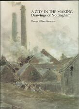 A City in the Making Drawings of Nottingham by Thomas William Hammond Book
