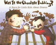 Was It the Chocolate Pudding? : A Story for Little Kids about Divorce by...