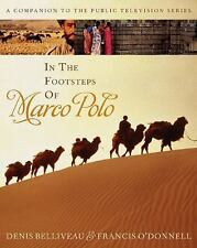 In the Footsteps of Marco Polo: A Companion to the Public Television Film, Denis