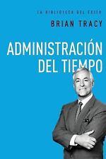 La Biblioteca Del éxito: Administración Del Tiempo by Brian Tracy (2016,...