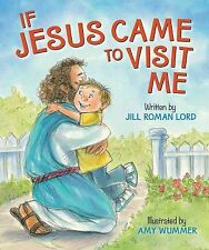 If Jesus Came to Visit Me by Jill Roman Lord (2013, Board Book)