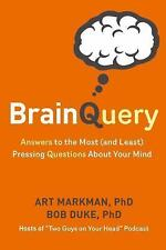 Brain Query : Answers to the Most (And Least) Processing Questions about Your...