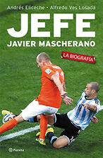 JAVIER MASCHERANO Biography - BOSS - JEFE Soccer Book 2015