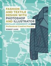 NEW (2DAY SHIP) Fashion and Textile Design with Photoshop and Illustr, PAPERBACK
