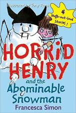 Horrid Henry and the Abominable Snowman by Simon, Francesca