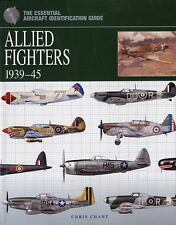The Essential Aircraft Identification Allied Fighters 1939-45 Reference Book