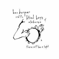 There Will Be A Light, Ben Harper/Blind Boys Of Alabama, New