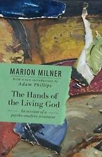 The Hands of the Living God: An Account of a Psycho-analytic Treatment, Marion M