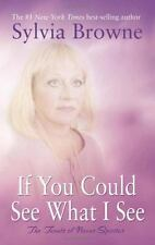 If You Could See What I See The Tenets of Novus Spiritus by Sylvia Browne HB.DJ