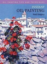 Instant Oil Painting (Oil Painting Tips & Techniques), Gregory, Noel, New Books