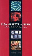 Flea Markets of Japan: A Pocket Guide for Antique Buyers by Manning, Theodore T