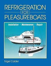 Refrigeration for Pleasureboats : Installation, Maintenance and Repair~BRAND NEW