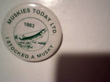 "1983 MUSKIES TODAY LTD.PINBACK BUTTON 2 1/2"" I Stocked A,fish,musky fishing"