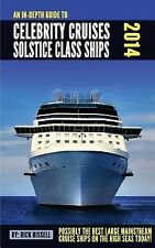 An in-Depth Guide to Celebrity Cruises Solstice Class Ships - 2014 Edition :...