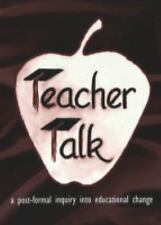 Teacher Talk: A Post-Formal Inquiry into Educational Change