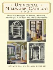 Universal Millwork Catalog, 1927: Over 500 Designs for Doors, Windows, Stairway