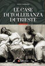 Le case di tolleranza di Trieste: 244 pp, 2016 LIBRO NUOVO, ritiro in zona