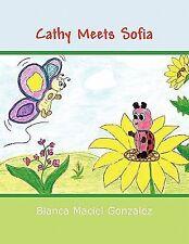Cathy Meets Sofi by Blanca Maciel Gonzalez (2011, Paperback)