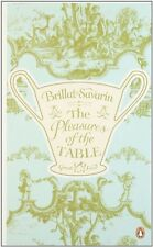 BRILLAT-SAVARIN __ THE PLEASURES OF THE TABLE __ BRAND NEW  __ FREEPOST UK