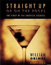 Straight Up or On the Rocks: The Story of the American Cocktail-ExLibrary
