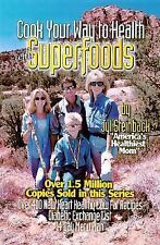 Superfoods : Cook Your Way to Health by Jyl Steinback (2001, Paperback)