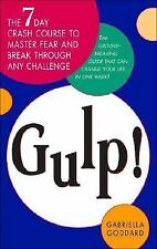 Gulp!: The Seven-Day Crash Course to Master Fear and Break Through Any Challenge