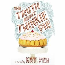 The Truth About Twinkie Pie Audio CD – January 27, 2015 by Kat Yeh (Author)