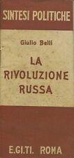 SINTESI POLITICHE LA RIVOLUZIONE RUSSA GIULIO BELLI EDIZIONE E.GI.TI.