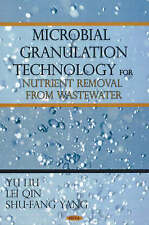Microbial Granulation Technology for Nutrient Removal from Wastewater, Yu Liu