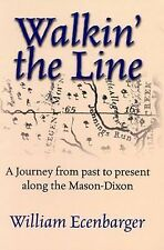 Walkin' the Line: A Journey from Past to Present Along the Mason-Dixon