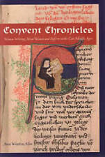 Convent Chronicles: Women Writing About Women and Reform in the Late Middle Ages