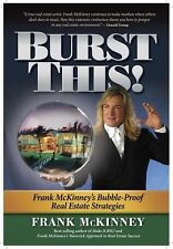 Burst This! : Frank McKinney's Bubble-Proof Real Estate Strategies by Frank...