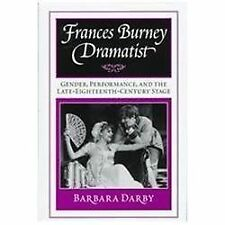 Frances Burney, Dramatist: Gender, Performance, and the Late Eighteenth-Century