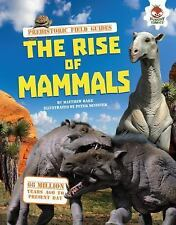 The Rise of Mammals (Prehistoric Field Guides)