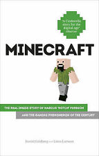 Minecraft: The Unlikely Tale of Markus 'Notch' Persson and the Game that Changed