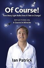 Of Course! : How Many Light Bulbs Does It Take to Change? by Ian Patrick...