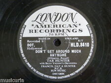 78rpm TAB HUNTER don`t get around much anymore / ninety nine ways