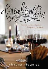 Bread and   Wine: A Love Letter to Life Around the Table with Recipes, Niequist,