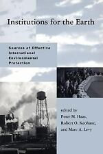 Institutions for the Earth: Sources of Effective International Environmental Pro